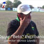 """El """"Beto"""" Escribanich, analizó Las Flores 6 - Loyola 3"""